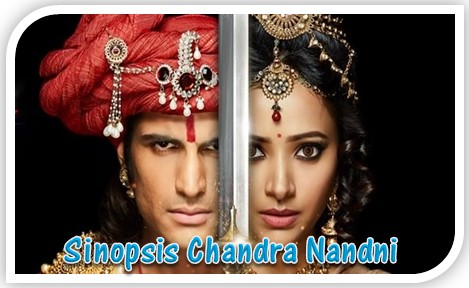 Sinopsis Chandra Nandini episode 3 bag 2 by Meysha Lestari